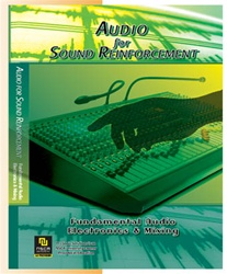 Audio For Sound Reinforcement DVD I: Fundamental Audio Electronics and Mixing